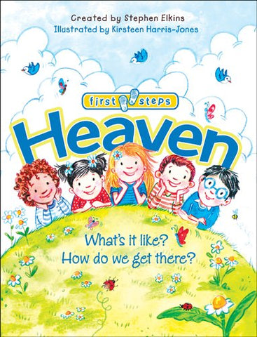 Heaven: What's It Like? How Do We Get There? (Hardcover)