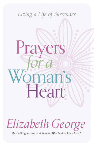 Prayers for a Woman's Heart: Living a Life of Surrender