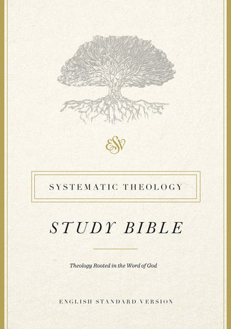 ESV Systematic Theology Study Bible (Hardcover)