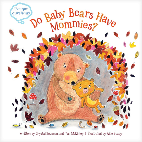 I've Got Questions - Do Baby Bears Have Mommies?