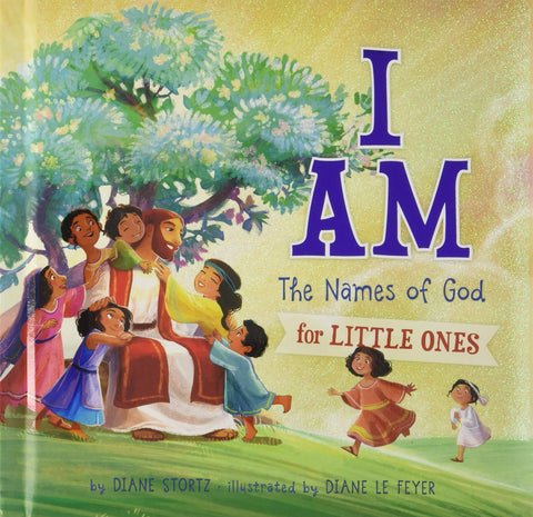 I Am: The Names of God for Little Ones (Board book)