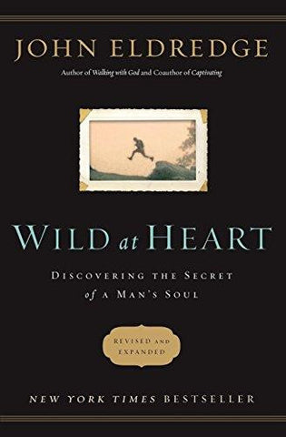 Wild at Heart Revised and Updated