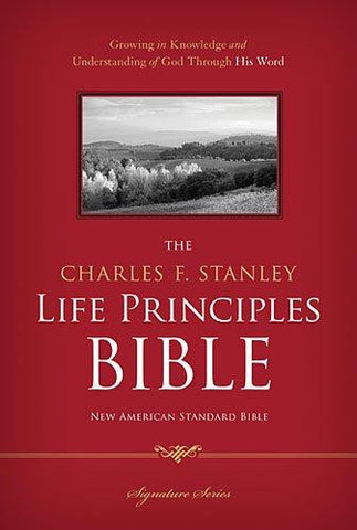 The Charles F. Stanley Life Principles Bible NASB (Hardcover)