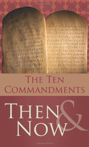 The 10 Commandments Then And Now