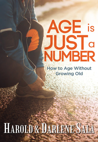 Age is Just a Number - How to Age Without Growing Old