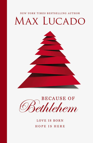 Because of Bethlehem: Love Is Born, Hope Is Here