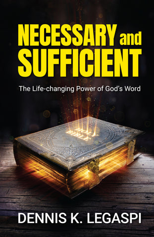 Necessary and Sufficient: The Life-Changing Power of God's Word