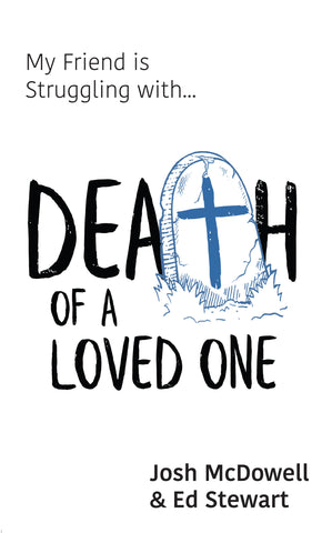 My Friend is Struggling with... Death of a Loved One (Pre-Order)