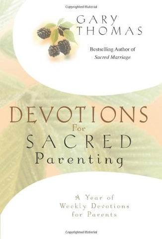 Devotions for Sacred Parenting: A Year of Weekly Devotions for Parents (Hardcover)