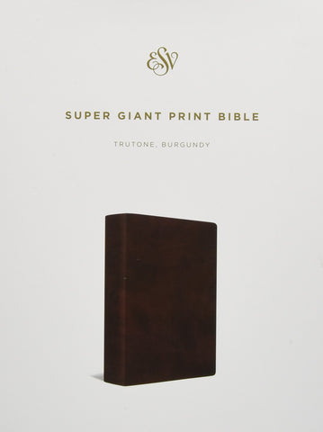 ESV Super Giant Print Bible (Imitation Leather, TruTone, Burgundy)