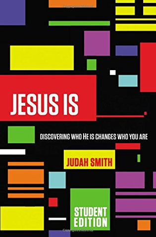Jesus Is: Discovering Who He Is Changes Who You Are (Student Edition)