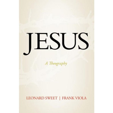 Jesus A Theography (Hard Cover)