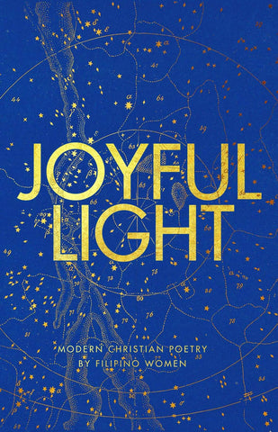 Joyful Light: Modern Christian Poetry by Filipino Women