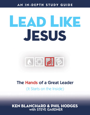 Lead Like Jesus: The Hands of a Great Leader