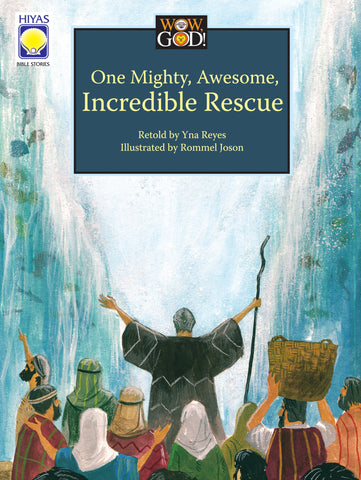 Wow, God: One Mighty, Awesome, Incredible Rescue