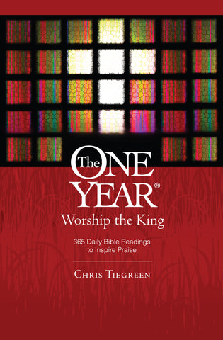 The One Year: Worship the King (Devotional)