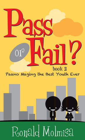 Pass or Fail 2: Paano Maging the Best Youth Ever