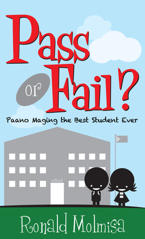 Pass or Fail: Paano Maging the Best Student Ever