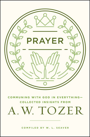 Prayer: Communing with God in Everything
