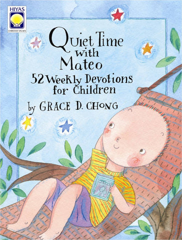 Quiet Time with Mateo: 52 Weekly Devotions for Children