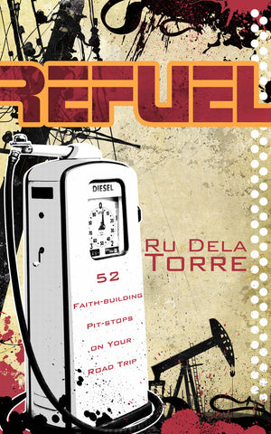 Refuel: 52 Faith Building Pit Stops on Your Road Trip