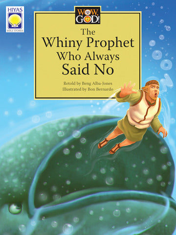 Wow, God: The Whiny Prophet Who Always Said No
