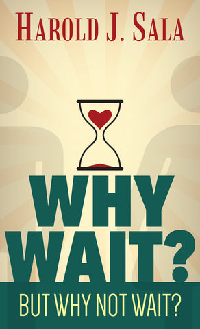Why Wait? But Why not Wait?