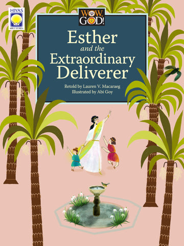 Wow, God!: Esther and the Extraordinary Deliverer