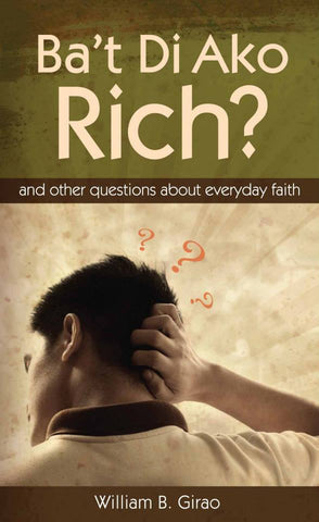 Ba't Di Ako Rich? - And Other Questions About Everyday Faith