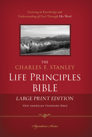 NASB The Charles F. Stanley Life Principles Bible Large Print Edition (Hardcover)