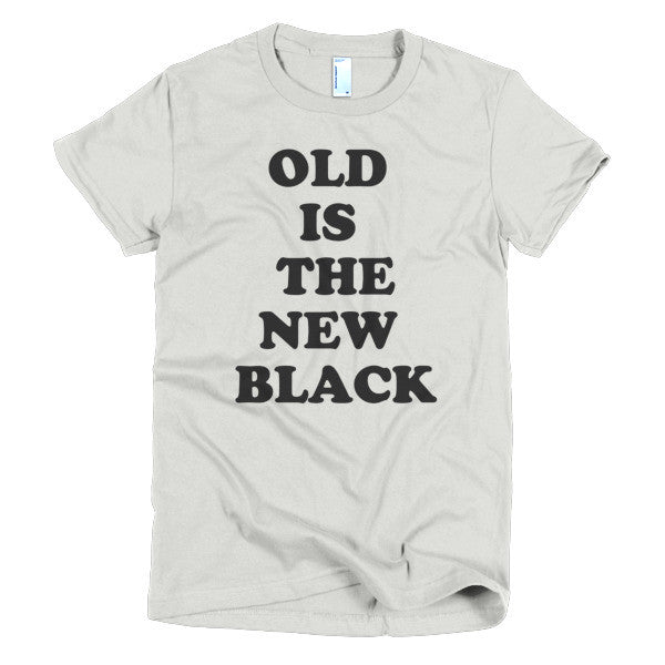 Womens' Old is the New Black Shirt