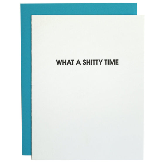 What a Shitty Time Letterpress Card