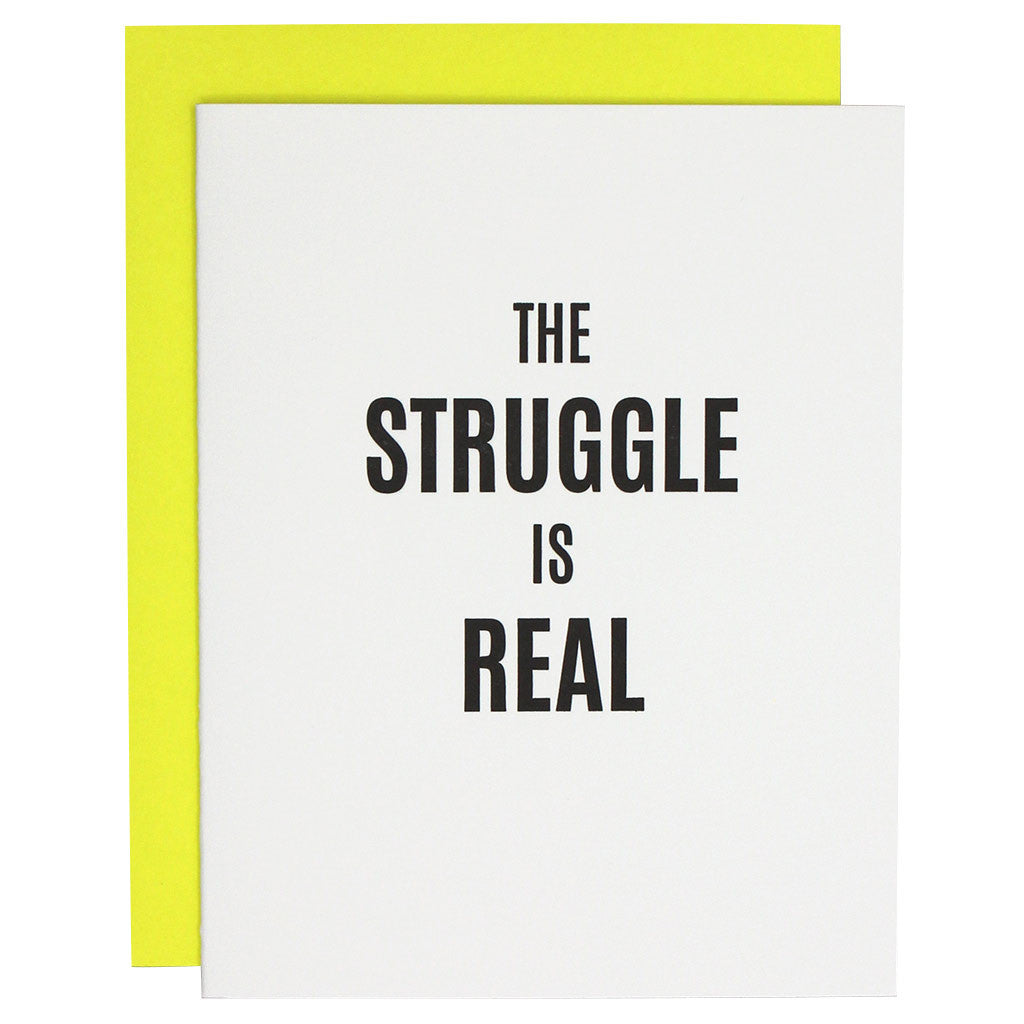 The Struggle Is Real Letterpress Card