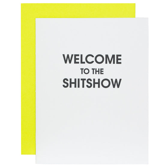 Welcome to the Shit Show Letterpress Card