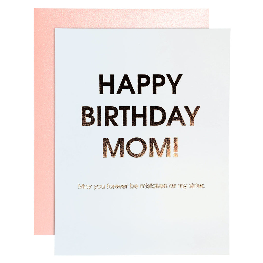 Birthday Mom - Mistaken Sister Rose Gold Letterpress Card