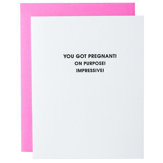 You Got Pregnant On Purpose Letterpress Card