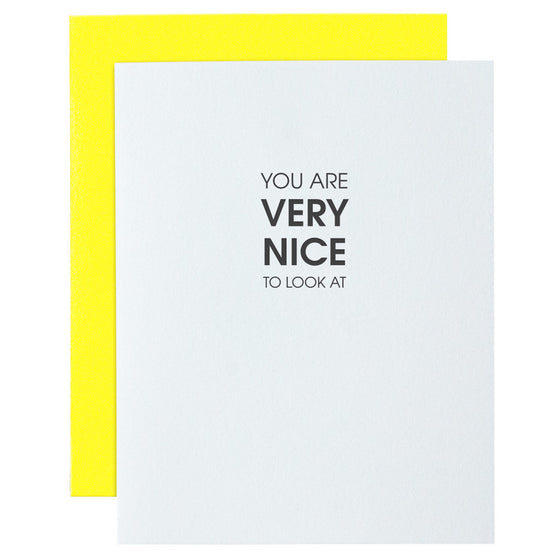 You Are Very Nice to Look At Letterpress Card