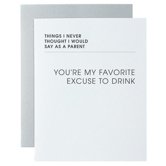 You're My Favorite Excuse to Drink Letterpress Card