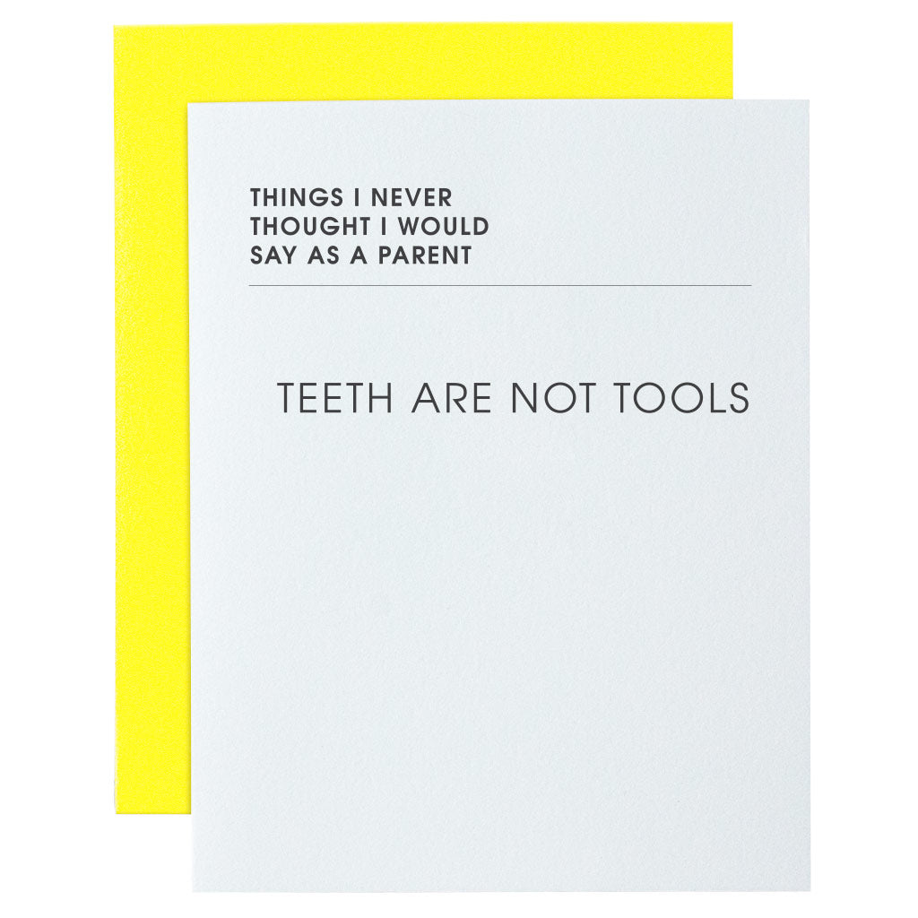 Teeth Are Not Tools Letterpress Card