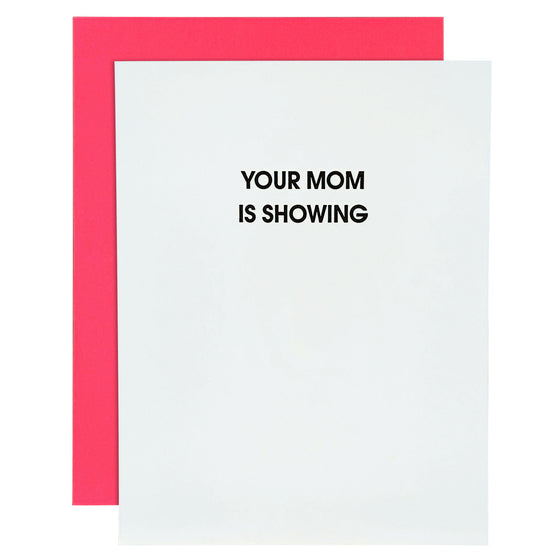 Your Mom Is Showing Letterpress Card