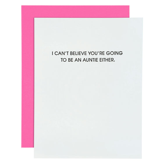 Can't Believe Auntie Letterpress Card