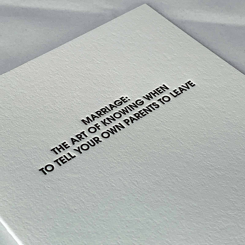 """Marriage: Tell Your Parents To Leave"" Funny Love Letterpress Card Close Up"