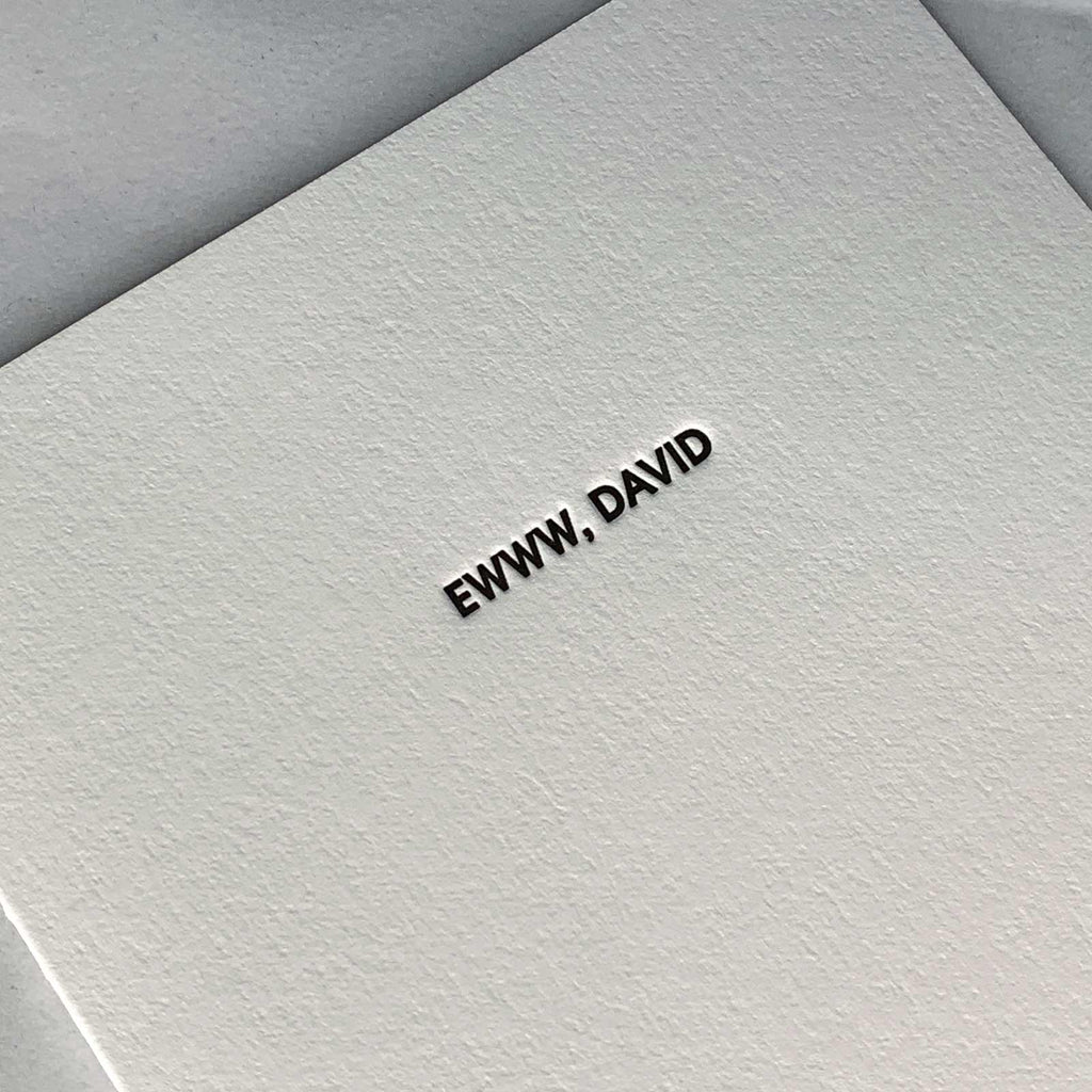 """Eww, David"" Funny Friendship Schitt's Creek Letterpress Card Close Up"