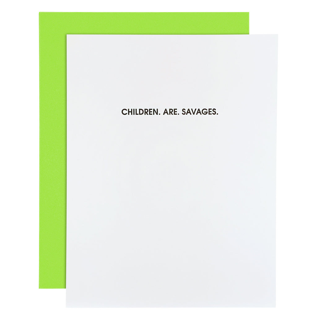 """Children Are Savages"" Funny Parent Letterpress Card"