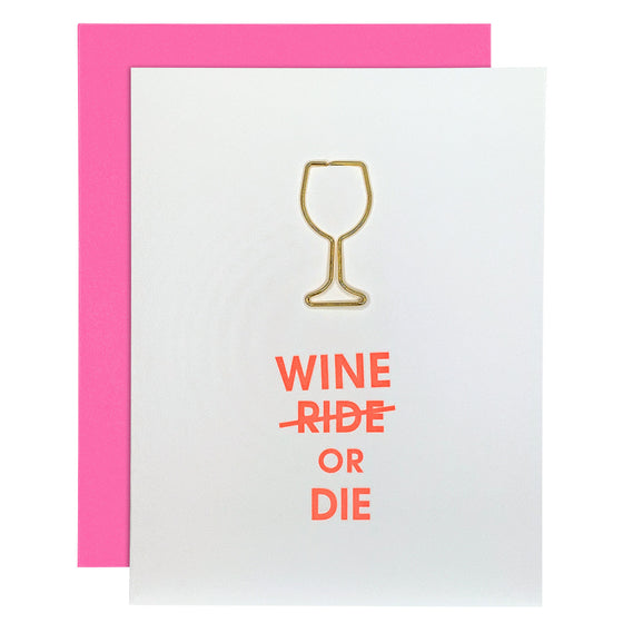 Wine or Die Funny Friendship Wine Glass Paper Clip Letterpress Card