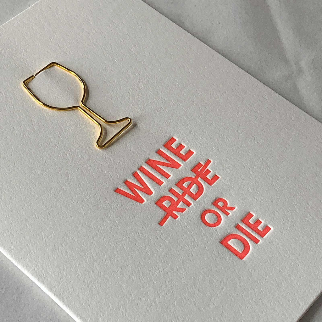 Wine or Die Funny Friendship Wine Glass Paper Clip Letterpress Card Close Up