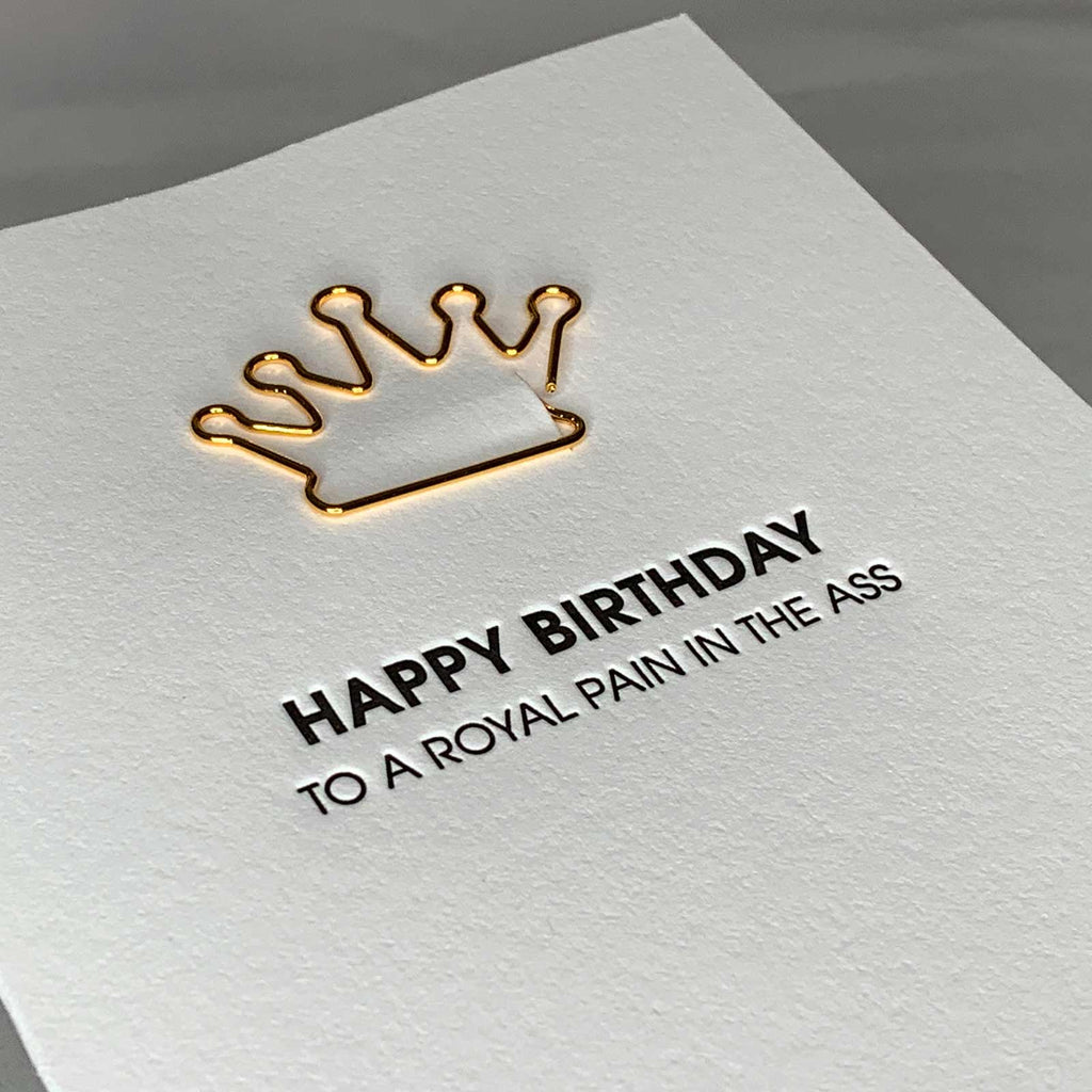 Royal Pain in the Ass Birthday Crown Paper Clip Letterpress Card Close Up