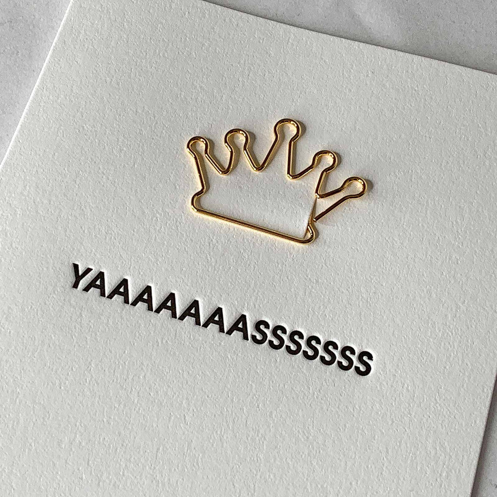 YAAAAASSS Crown Paper Clip Letterpress Card
