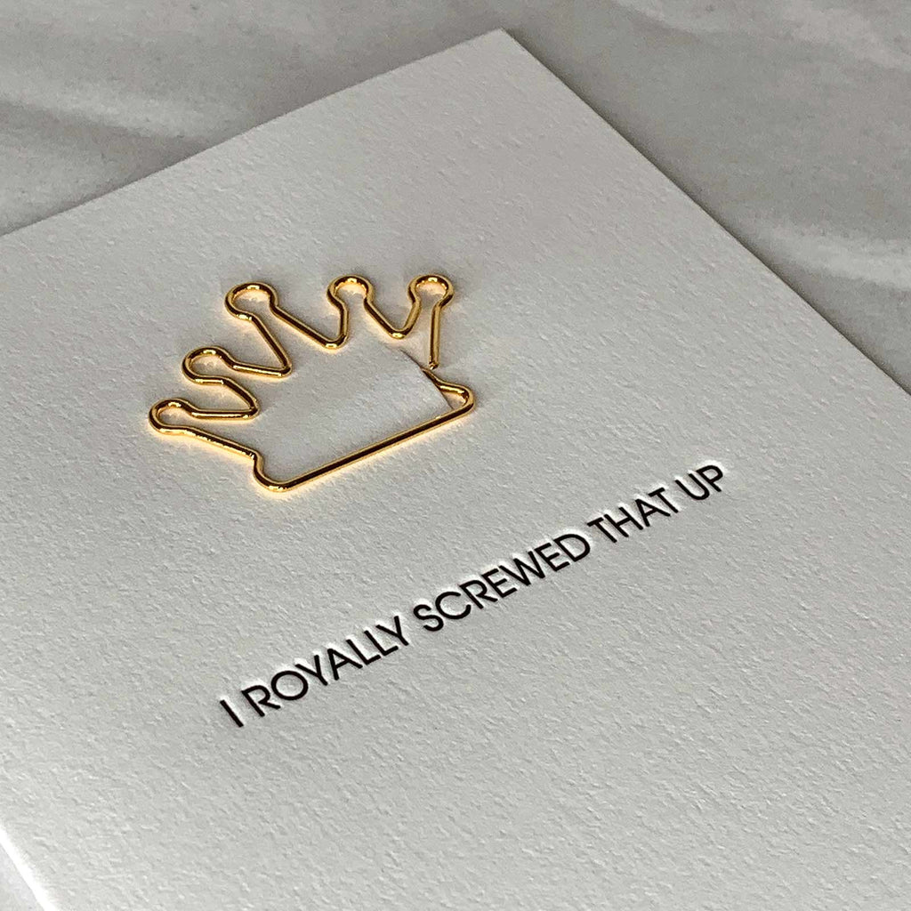 """Royally Screwed That Up"" Sorry Crown Paper Clip Letterpress Card Close Up"
