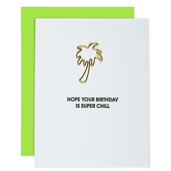 """Super Chill Birthday"" Palm Tree Paper Clip Letterpress Card"